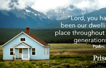 Psalm 90:1 God, you have been our dwelling place throughout the generations
